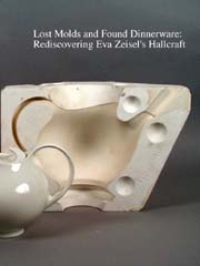 Lost Molds and Found Dinnerware Rediscovering Eva Zeisel\u0027s Hallcraft by Margaret Carney 24 pages. 24 black and white and 5 color photographs. 1999. & Alfred Ceramic Art Museum at Alfred University